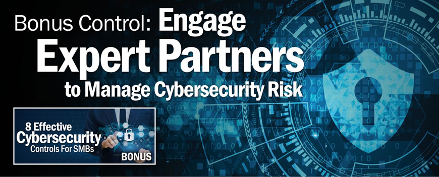 Bonus Control: Engage Expert Partners To Manage Cybersecurity Risk