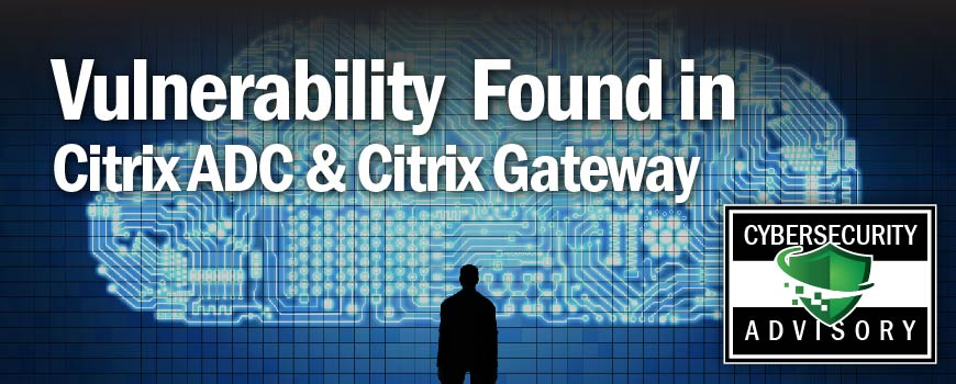 Citrix Vulnerability Found in Citrix ADC and Citrix Gateway