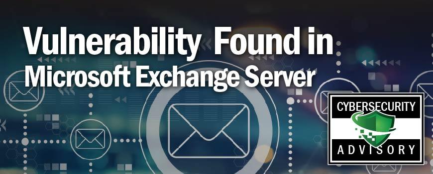 Vulnerability Found in Microsoft Exchange Server