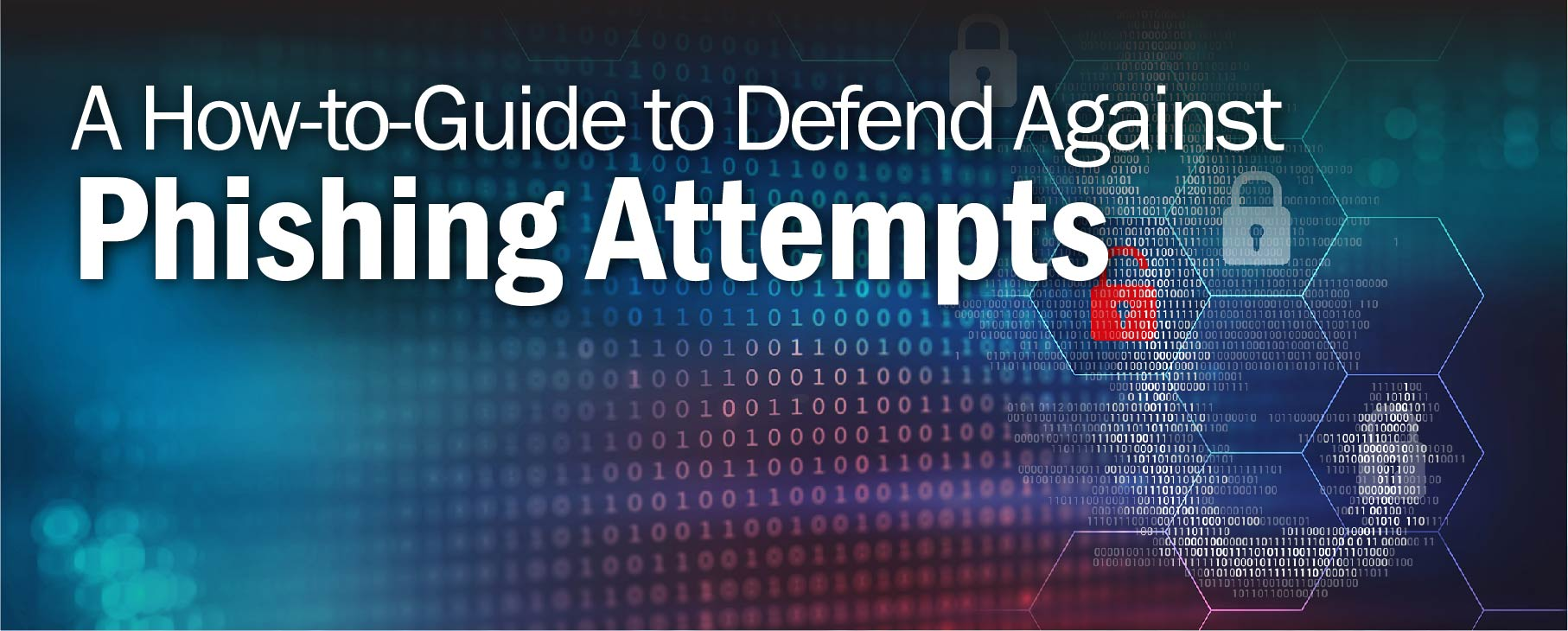 A How-to-Guide to Defend Against Phishing Attempts