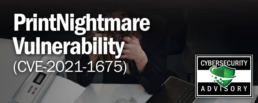 PrintNightmare Vulnerability (CVE-2021-1675)