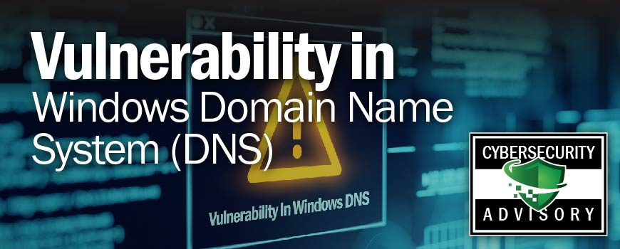 Vulnerability in Windows Domain Name System (DNS)